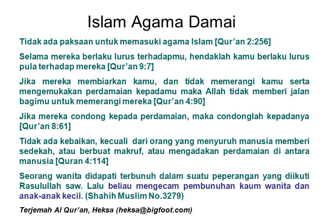 Islam Agama Damai Tidak ada paksaan untuk memasuki agama Islam [Qur'an 2:256]